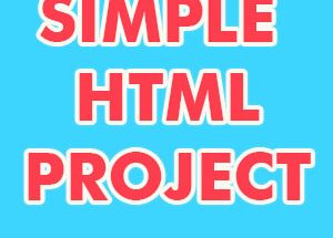 Simple HTML Project for Class 8, Class 9, Class 10, Class 11
